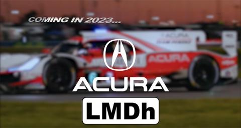 Sportscars: First American LMDh: Acura Commitment at IMSA 2023