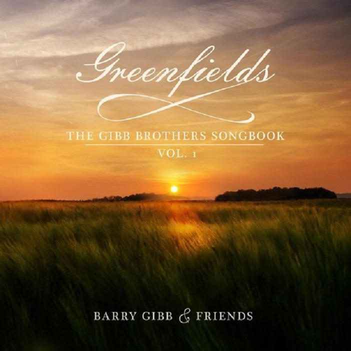 Barry Gibb – Greenfields: The Gibb Brothers Songbook (Volume 1)