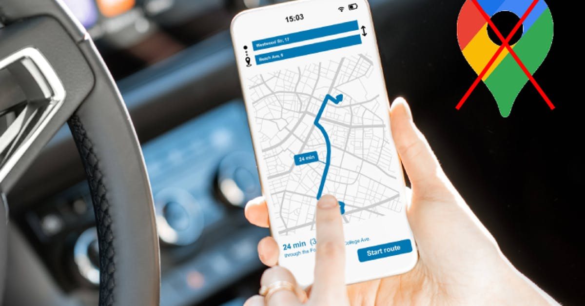 Top 6 Alternatives to Google Maps: Maps & Navigation Apps